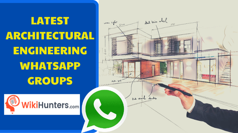 LATEST ARCHITECTURAL ENGINEERING WHATSAPP GROUPS 01