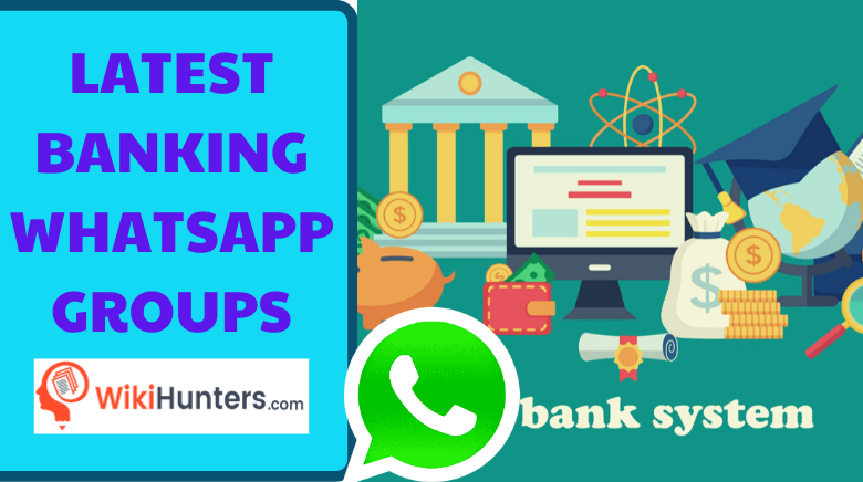 LATEST BANKING WHATSAPP GROUPS 01