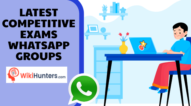 LATEST COMPETITIVE EXAMS WHATSAPP GROUPS 01