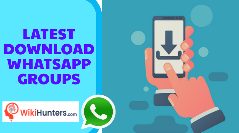 LATEST DOWNLOAD WHATSAPP GROUPS 01