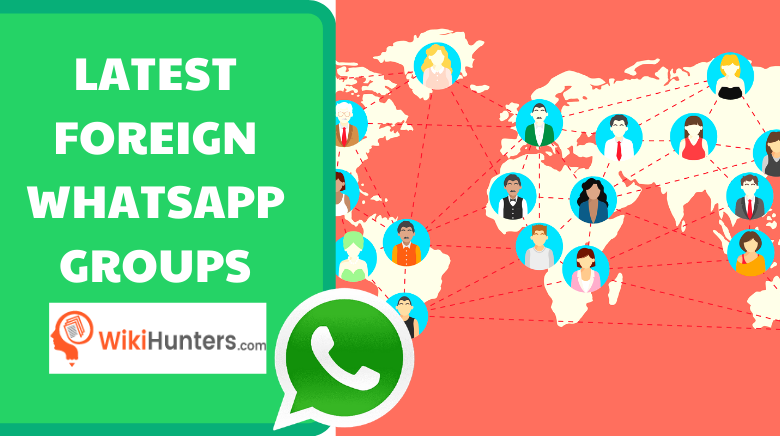 LATEST FOREIGN WHATSAPP GROUPS 01