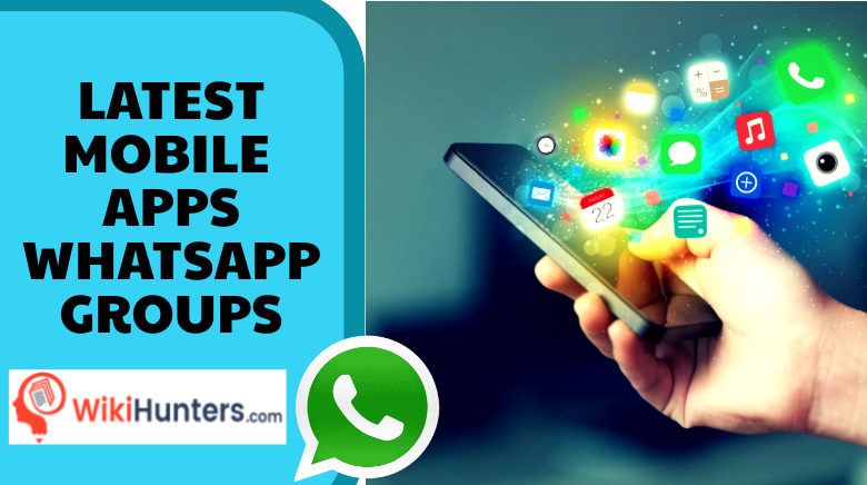 LATEST MOBILE APPS WHATSAPP GROUPS 01